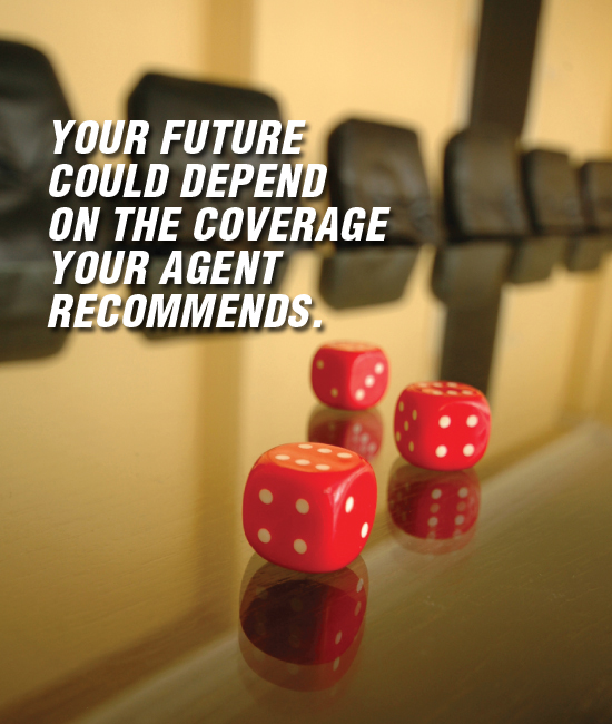 Your Future Could Depend on the Coverage Your Insurance Agent Recommends